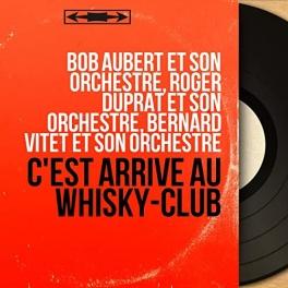 C'est arrivé au whisky-club (Mono Version)